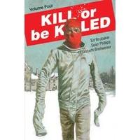 KILL OR BE KILLED TP VOL 04